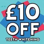 Upto £10 OFF Teeth Whitening